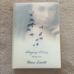 """Staying Strong 365 Days a Year"" by Demi Lovato."